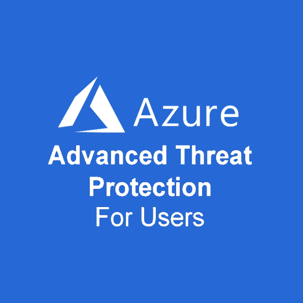 Microsoft Azure Advanced Threat Protection (ATP) for Users